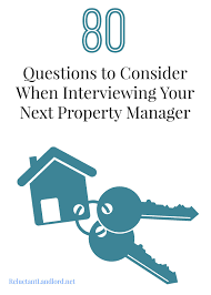questions to consider when interviewing your next property manager 80 questions to consider when interviewing your next property manager