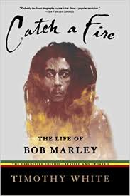 <b>Catch</b> a Fire: The Life of <b>Bob Marley</b>: Timothy White ...