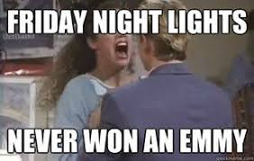 friday night lights meme - Google Search | tv and movies ... via Relatably.com