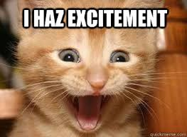 I haz Excitement - Misc - quickmeme via Relatably.com