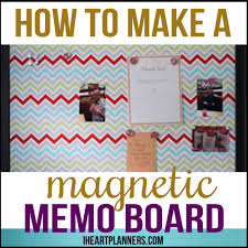 how to make a magnetic memo board i heart planners make your own magnetic memo board after you complete this easy diy project you