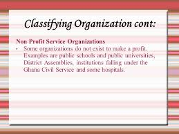the functions of management planning organizing leading  classifying organization cont non profit service organizations some organizations do not exist to make a