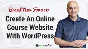 how to make a wordpress website % how to build an online course website wordpress 2017