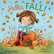 Hello, Fall!: A Picture Book (9780374307547): Diesen ... - Amazon.com