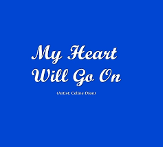 Image result for my heart will go on