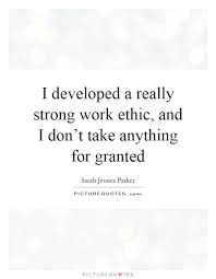 strong work ethic quotes amp sayings  strong work ethic picture quotes i developed a really strong work ethic and i don39t take anything for