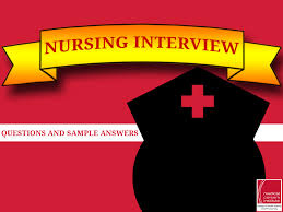 nursing interview questions and sample answers for new grads some nursing interview questions and sample answers for new grads