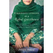lessons in a kabul guesthouse the true story of one w who forbidden lessons in a kabul guesthouse the true story of one w who risked everything to bring