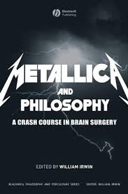 <b>Metallica and</b> Philosophy: A Crash Course in Brain Surgery | Wiley