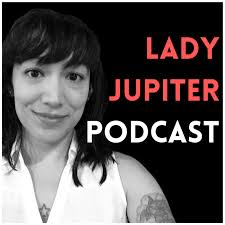 Lady Jupiter Podcast