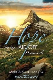 never ever give up hope practical tips for anyone who has been as each new day begins individuals struggling to a reason to go on just it while reading hope for the laid off devotionals