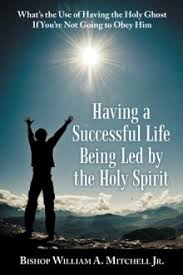 Having a Successful Life Being Led by the Holy Spirit