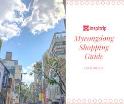 A Detailed Guide to Myeongdong <b>Shopping</b>: What and Where to Buy