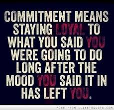 Sometimes it's hard to stay committed to a goal but you just have ...