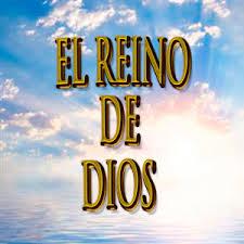 Resultado de imagen para EL REINADO DE DIOS