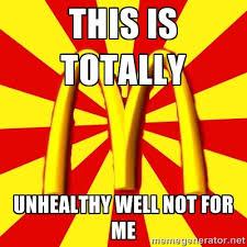Mcdonalds Unhealthy Memes | galleryhip.com - The Hippest Galleries! via Relatably.com