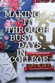 surviving busy days in college mostly morgan busy days college time management