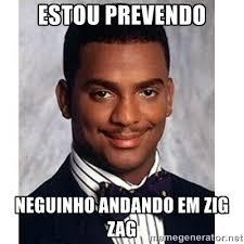 Estou prevendo neguinho andando em zig zag - Carlton Banks | Meme ... via Relatably.com