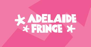Adelaide <b>Fringe</b> - 19 February - 21 March 2021