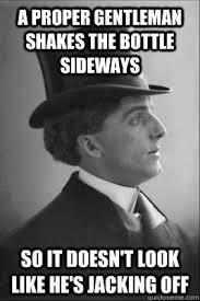 Proper Gentleman memes | quickmeme via Relatably.com