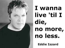 Eddie Izzard's quotes, famous and not much - QuotationOf . COM via Relatably.com