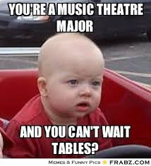 you're a music theatre major... - Dumbfounded Baby Meme Generator ... via Relatably.com