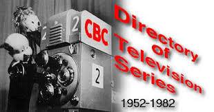 CBC Television Series 1952-82.
