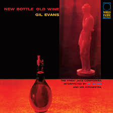'<b>New</b> Bottle Old Wine': The <b>Gil Evans</b> Classic That Gets Better With Age