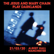 <b>The Jesus And Mary</b> Chain Play Darklands - Albert Hall Manchester