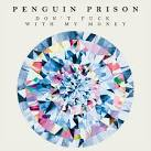 Don't Fuck With My Money Remixes album by Penguin Prison