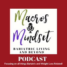 Macros and Mindset - Bariatric Living and Beyond