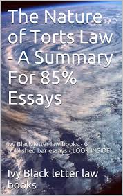 buy the nature of    torts essays   law school e book  e book    the nature of torts law   a summary for    essays   a model law school book   e book  ivy black letter law books    published bar essays   look inside