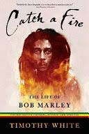 <b>Catch</b> a Fire: The Life of <b>Bob Marley</b> - Timothy White - Google Books