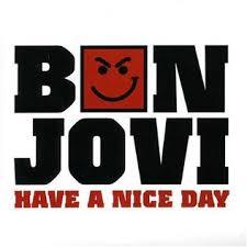 <b>Have</b> a Nice Day (<b>Bon Jovi</b> song) - Wikipedia