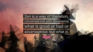 alan watts quote zen is a way of liberation concerned not alan watts quote zen is a way of liberation concerned not discovering