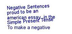 proud to be an american essay  custom writing service negative sentences proud to be an american essay in the simple present tense to make a negative sentence in english we normally use don t or doesn t with
