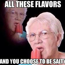 Trending Current Events — #salty #salty #flavor #flavors #lol ... via Relatably.com