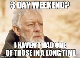 3 Day Weekend Meme | Kappit via Relatably.com