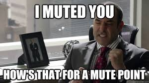 I Muted You How's that for a mute point - Litt Up - quickmeme via Relatably.com