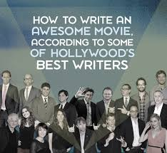 how to write an awesome movie according to some of hollywood s how to write an awesome movie according to some of hollywood s best writers