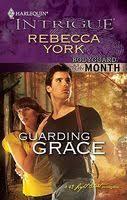<b>Guarding Grace</b> by <b>Rebecca York</b> - FictionDB