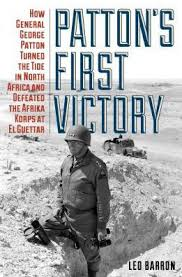 Patton's First Victory: How General George Patton Turned the Tide in ...