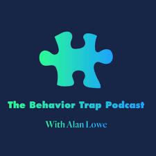 The Behavior Trap