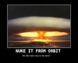 Image - 30165] | Nuke It From Orbit | Know Your Meme via Relatably.com