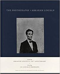 The Photographs of Abraham Lincoln: Peter Kunhardt, Philip ...