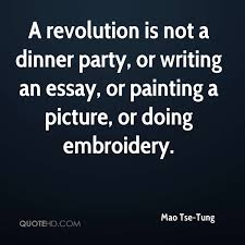 mao tse tung quotes quotehd a revolution is not a dinner party or writing an essay or painting a