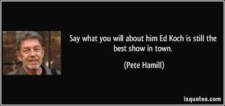 Ed Koch Quotes. QuotesGram via Relatably.com