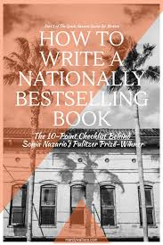 how to write a nationally bestselling book point checklist part one of the sonia nazario interview series for writers