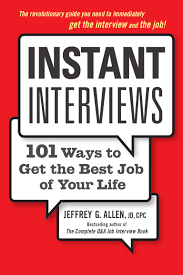 instant interviews ways to get the best job of your life allen instant interviews 101 ways to get the best job of your life allen
