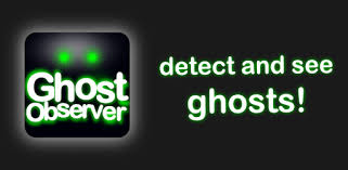 <b>Ghost</b> Observer <b>ghost</b> detector & <b>ghost</b> radar app - Apps on Google ...
